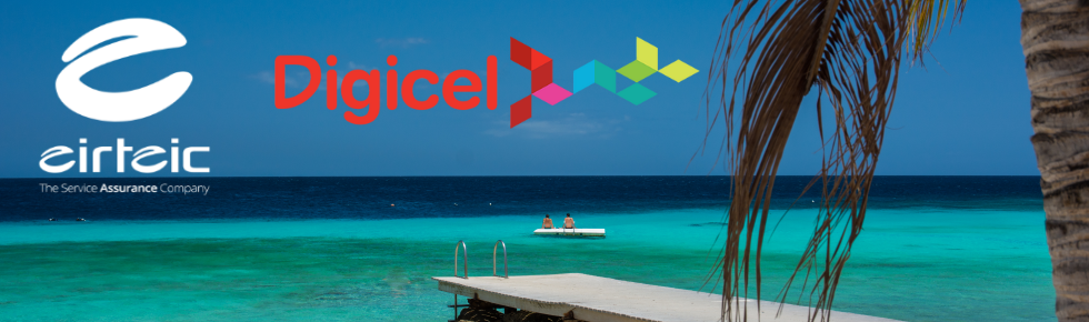 Eirteic Delivering Service Assurance to Digicel