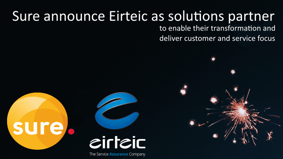 Sure announce EIRTEIC as solutions partner to enable their transformation and deliver customer and service focus